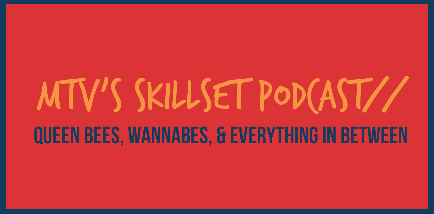 mtv s skillset podcast queen bees wannabes and everything in mtv s skillset podcast queen bees wannabes and everything in between