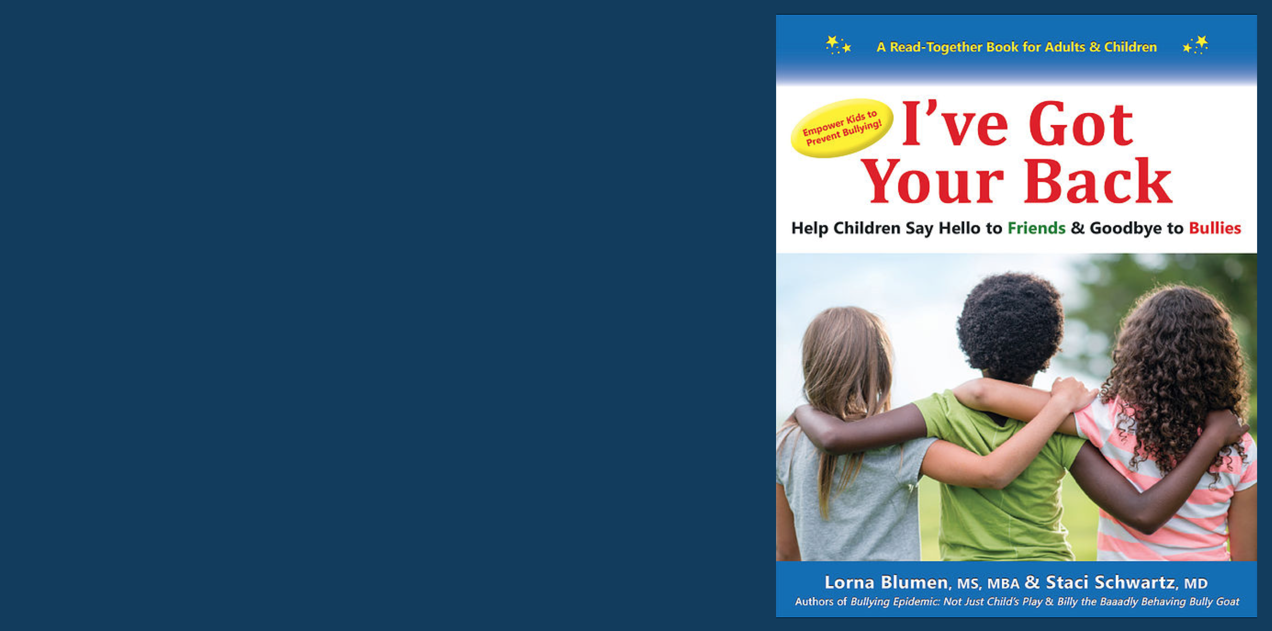 I've Got Your Back: Help Children Say Hello to Friends & Goodbye to Bullies