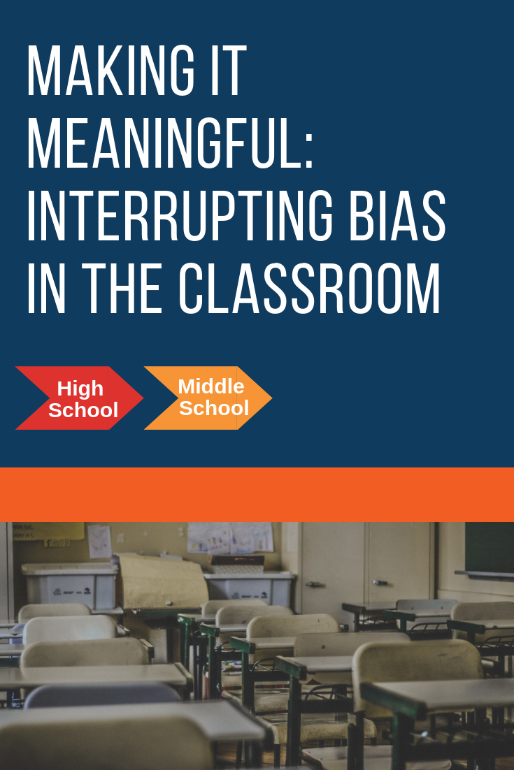 Making it Meaningful: Interrupting Bias in the Classroom  What do you do if you if think you hear one of your students make a racist, homophobic or sexist remark? Or more difficult, what if you hear it or think you hear it, but you're not absolutely sure who said it?