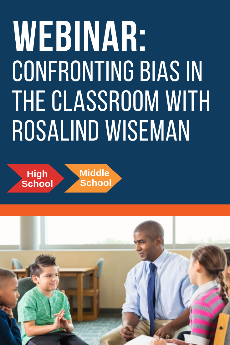 Webinar: Confronting Bias in the Classroom with Rosalind Wiseman